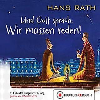Und Gott sprach - Wir müssen reden!     Die Jakob-Jakobi-Bücher 1              By:                                                                                                                                 Hans Rath                               Narrated by:                                                                                                                                 Johannes Steck                      Length: 6 hrs and 54 mins     Not rated yet     Overall 0.0