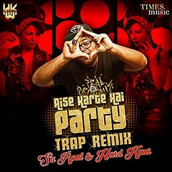 Aise Karte Hain Party (Trap Remix) - Single