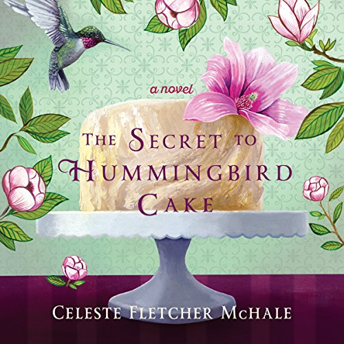 The Secret to Hummingbird Cake audiobook cover art