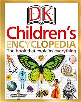 DK Children s Encyclopedia  The Book that Explains Everything