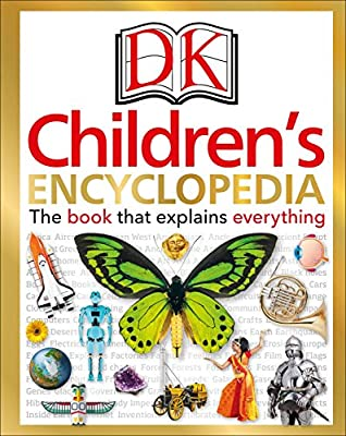 DK Children's Encyclopedia - all children need a good encyclopedia