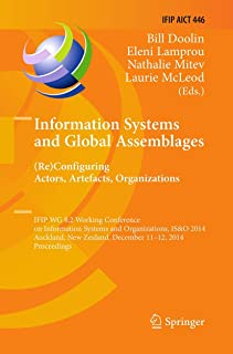Information Systems and Global Assemblages: (Re)configuring Actors, Artefacts, Organizations: IFIP WG 8.2 Working Conferen...