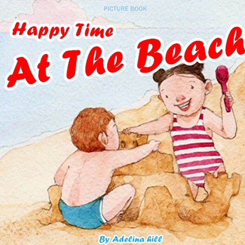 Happy Time at the Beach                   By:                                                                                                                                 Adelina hill                               Narrated by:                                                                                                                                 Tiffany Marz                      Length: 1 min     Not rated yet     Overall 0.0