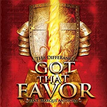 Got That Favor (feat. Marqus Anthony)