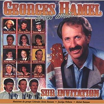 Sur invitation - Georges Hamel et ses amis...
