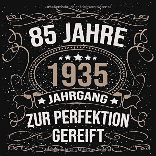 85 Jahre Jahrgang 1935 zur Perfektion gereift: Cooles Geschenk zum 85. Geburtstag Geburtstagsparty Gästebuch Eintragen von Wünschen und Sprüchen lustig 120 Seiten / Design: Spruch lustig vintage retro