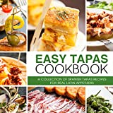 Easy Tapas Cookbook: A Collection of Spanish Tapas Recipes for Real Latin Appetizers (2nd Edition) (English Edition)