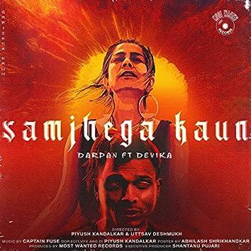 Samjhega Kaun (feat. Devika, Captain Fuse)