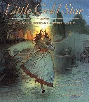 Little Gold Star  A Spanish American Cinderella Tale