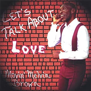 Lets Talk About Love by Movin' Melvin Brown