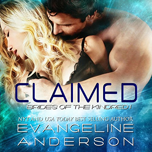 Claimed     Brides of the Kindred, Book 1              By:                                                                                                                                 Evangeline Anderson                               Narrated by:                                                                                                                                 Anne Johnstonbrown                      Length: 12 hrs and 1 min     1,331 ratings     Overall 4.0