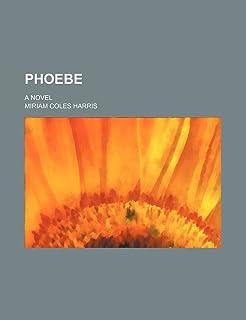 Phoebe; A Novel
