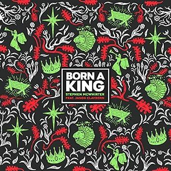 Born A King (feat. Jason Clayborn)