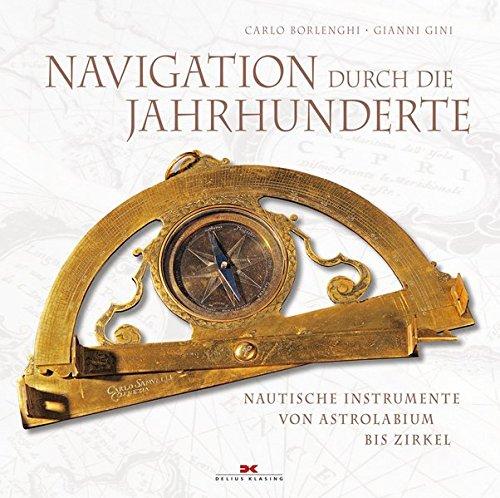 Navigation durch die Jahrhunderte: Nautische Instrumente - von Astrolabium bis Zirkel