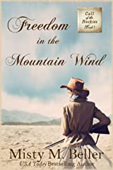 Freedom in the Mountain Wind (Call of the Rockies series Book 1) Kindle Edition
