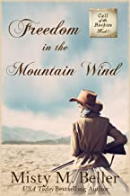 Freedom in the Mountain Wind (Call of the Rockies series Book 1)