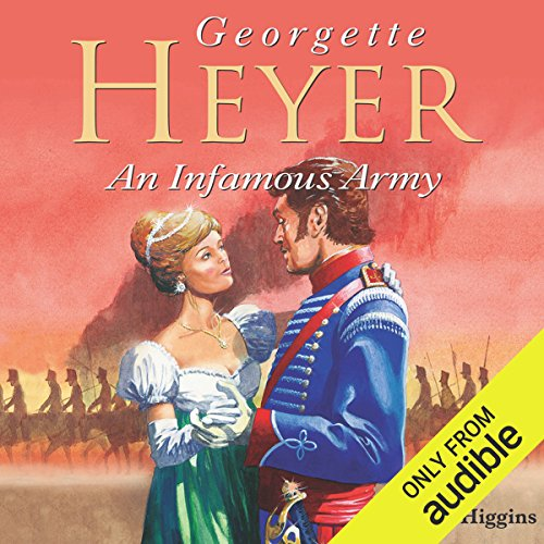 An Infamous Army                   By:                                                                                                                                 Georgette Heyer                               Narrated by:                                                                                                                                 Claire Higgins                      Length: 14 hrs and 4 mins     228 ratings     Overall 4.1