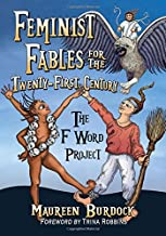 Feminist Fables for the Twenty-First Century: The F Word Project