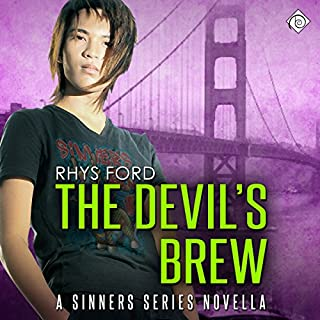 The Devil's Brew     Sinners Series, Book 2.5              Written by:                                                                                                                                 Rhys Ford                               Narrated by:                                                                                                                                 Tristan James                      Length: 1 hr and 34 mins     1 rating     Overall 5.0