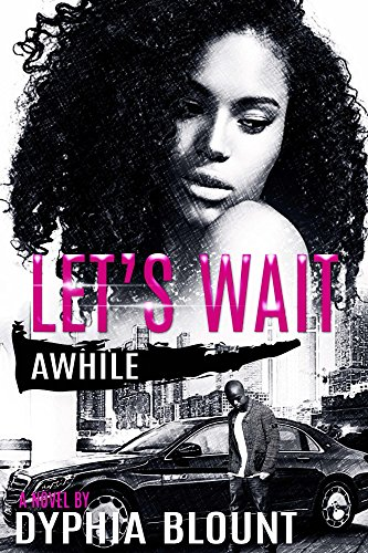 Book: Let's Wait Awhile - A Teenage Love - No Affair by Dyphia Blount