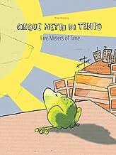 Cinque metri di tempo/Five Meters of Time: Libro bilingue italiano-inglese