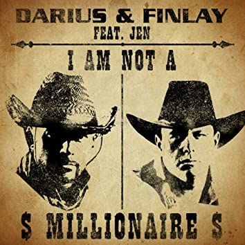 I Am Not a Millionaire (feat. Jen)