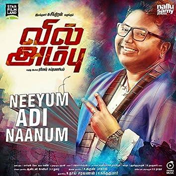 """Neeyum Adi Naanum (From """"Vil Ambu"""")"""