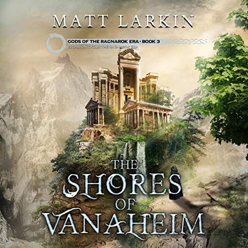 The Shores of Vanaheim: Eschaton Cycle audiobook cover art