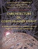 L'architecture du corps humain vivant - Le monde extracellulaire, les cellules et le fascia révélés par l'endoscopie intratissulaire (1DVD)