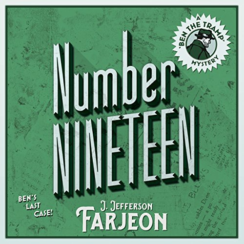 Number Nineteen: Ben's Last Case                   By:                                                                                                                                 J. Jefferson Farjeon                               Narrated by:                                                                                                                                 David John                      Length: 7 hrs and 22 mins     1 rating     Overall 3.0