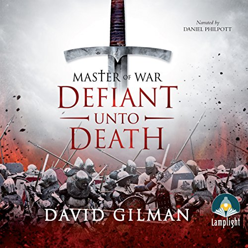Master of War: Defiant unto Death, Book 2                   By:                                                                                                                                 David Gilman                               Narrated by:                                                                                                                                 Daniel Philpott                      Length: 14 hrs and 53 mins     35 ratings     Overall 4.8