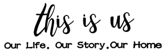 6 Pieces This Is Us Wall Decal Our Life Our Story Our Home Vinyl Wall Sticker Inspirational Words Letters Motivational Quo...