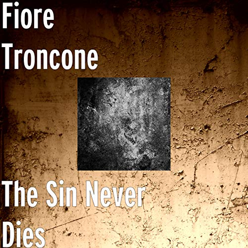 The Sin Never Dies [Explicit]