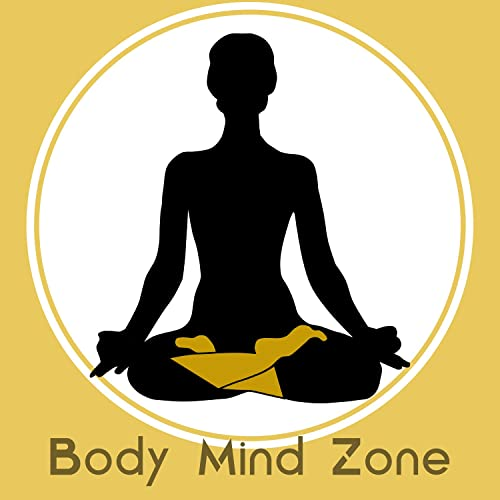 Body Mind Zone - Inner Peace and Strength, Find Power for ...