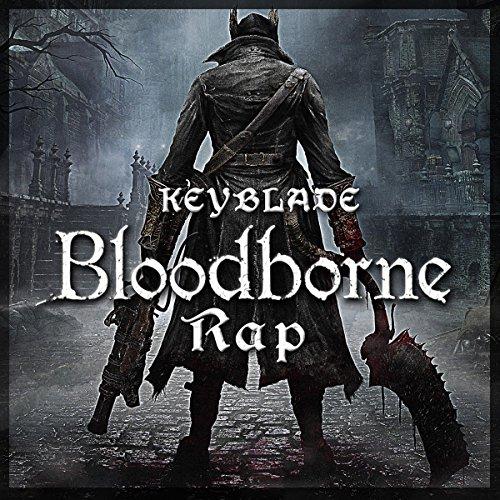 Bloodborne Rap. Nacido en la Sangre