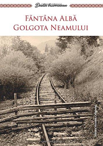 Fantana Alba - Golgota neamului (Destin romanesc)