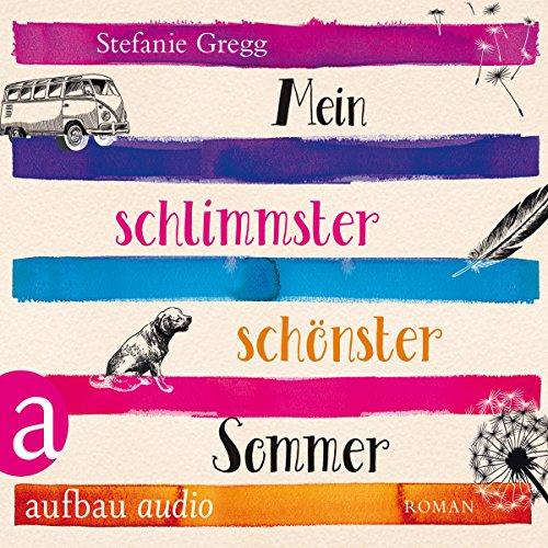 Mein schlimmster schönster Sommer                   Autor:                                                                                                                                 Stefanie Gregg                               Sprecher:                                                                                                                                 Nina Koenig                      Spieldauer: 6 Std. und 53 Min.     22 Bewertungen     Gesamt 3,6
