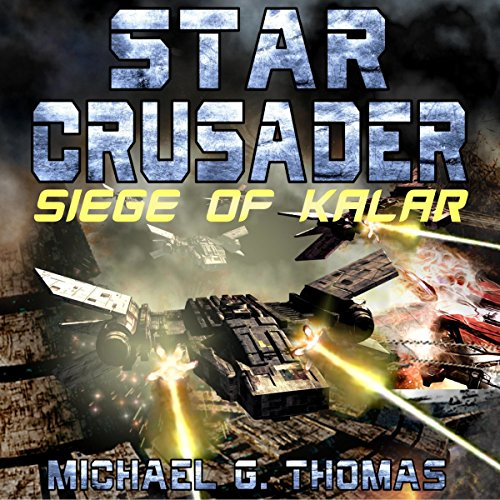 Star Crusader: Siege of Kalar audiobook cover art