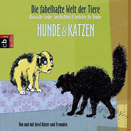 Die fabelhafte Welt der Tiere - Hunde & Katzen. Klassische Lieder, Geschichten & Gedichte für Kinder Titelbild