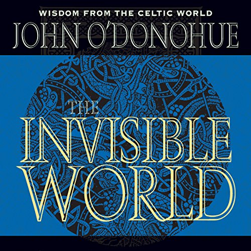 The Invisible World Audiobook By John O'Donohue cover art
