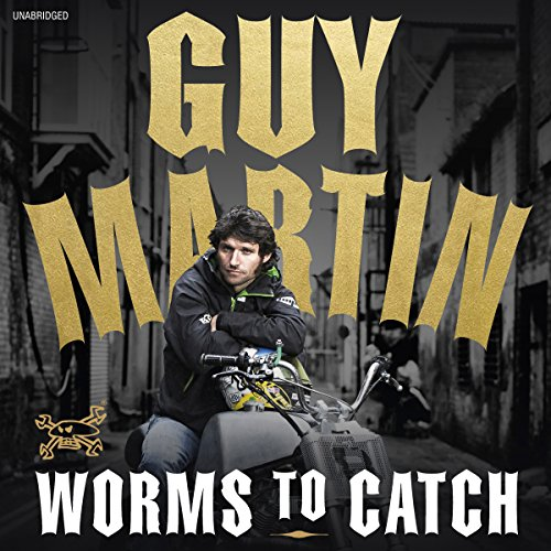 Guy Martin: Worms to Catch cover art