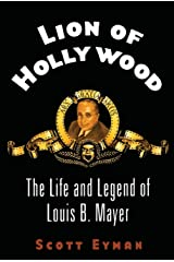 Lion of Hollywood: The Life and Legend of Louis B. Mayer Paperback
