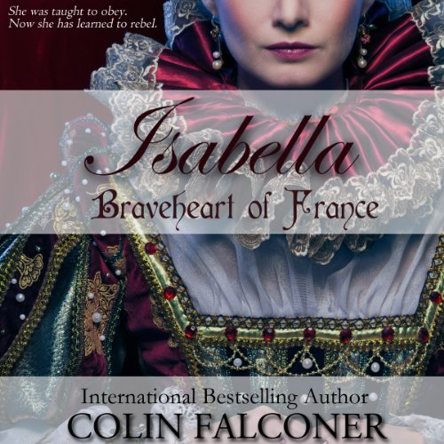 Isabella: Braveheart of France cover art