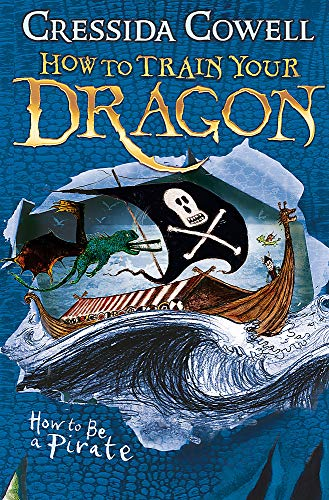 How to be a Pirate (How to Train Your Dragon, Band 2)