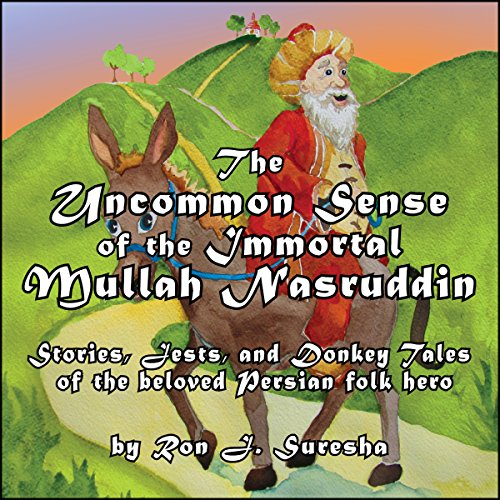 The Uncommon Sense of the Immortal Mullah Nasruddin audiobook cover art