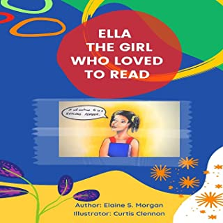 Ella the Girl Who Loved to Read: Life Lessons