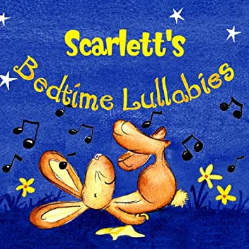 Scarlett's Bedtime Lullabies