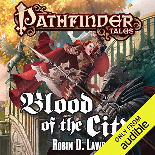 Blood of the City                   By:                                                                                                                                 Robin D. Laws                               Narrated by:                                                                                                                                 Eileen Stevens                      Length: 9 hrs and 54 mins     51 ratings     Overall 4.3
