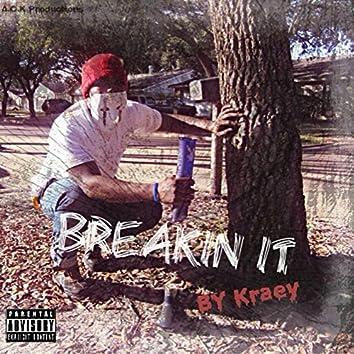 Breakin It