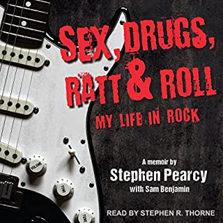 Sex, Drugs, Ratt & Roll     My Life in Rock              By:                                                                                                                                 Stephen Pearcy,                                                                                        Sam Benjamin                               Narrated by:                                                                                                                                 Stephen R. Thorne                      Length: 8 hrs and 51 mins     37 ratings     Overall 4.2